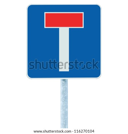 Dead end / no through road traffic sign, isolated roadside T signage on pole post signpost signboard, blue, red - stock photo