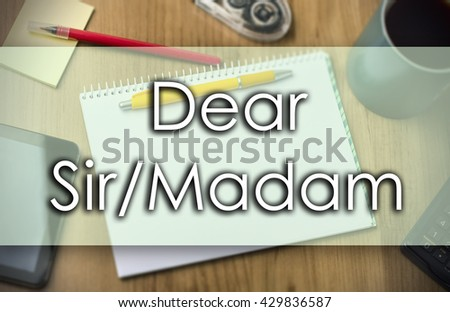 Dear Sir/Madam, - business concept with text - horizontal image