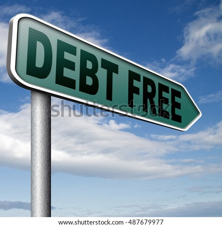 debt free zone or tax reduction today relief of taxes having good credit financial success paying debts for financial freedom road sign arrow 3D, illustration