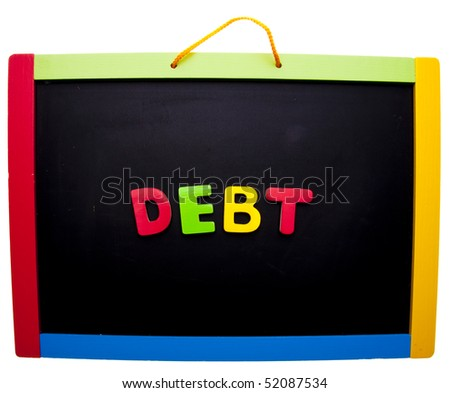 Debt in bright letters on a school chalkboard isolated on white with a clipping path.