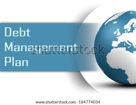 Debt Management Plan concept with globe on white background