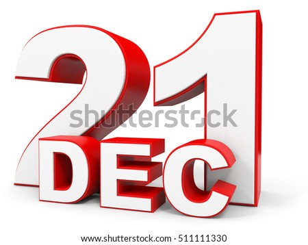 December 21. 3d text on white background. Illustration.