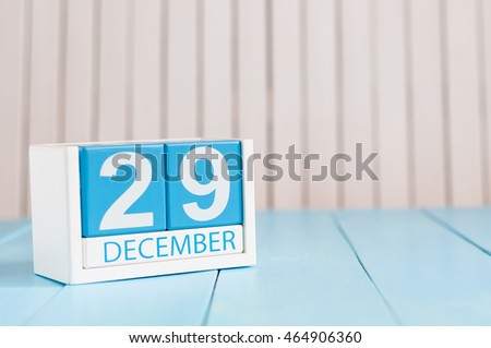 December 29th. Day 29 of month, calendar on wooden background. New year at work concept. Winter time. Empty space for text