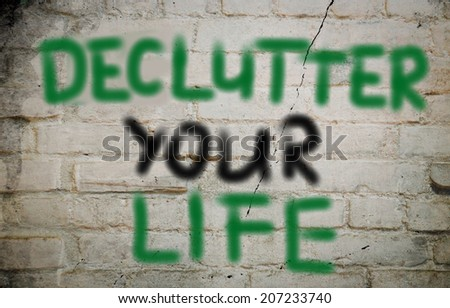 Declutter Your Life Concept - stock photo