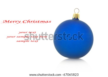 Decorated blue Christmas ball and free space for your text on a left