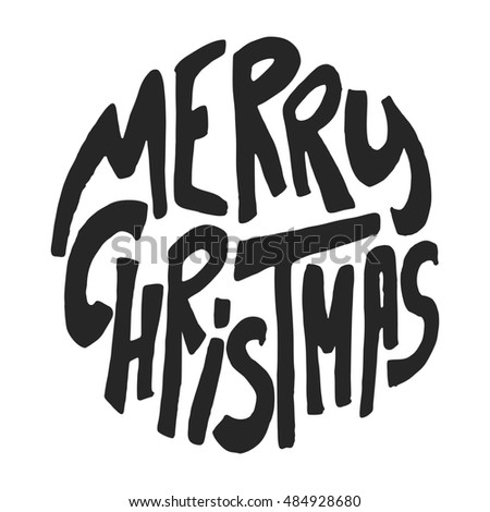 Decorative Greeting Card with handdrawn lettering. Handwritten black phrase Merry Christmas in circle form isolated on white background. Trendy rough design element for xmas decorations