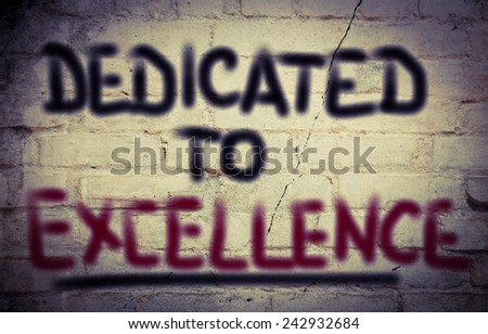 Dedicated To Excellence Concept - stock photo