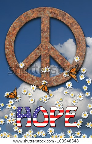 Deep blue cloudy sky background. Rusted peace symbol, daisies, butterflies, and the word hope with an american flag in center text./ Both Peace and Hope / Great poster that speaks volumes. - stock photo