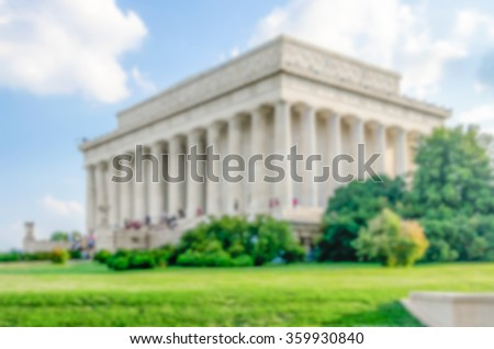 Defocused background of Lincoln Memorial in Washington DC, USA. Intentionally blurred post production for bokeh effect