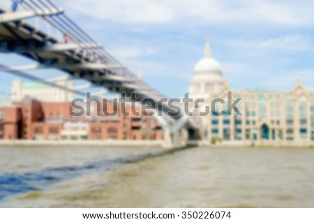 Defocused Background of Millennium Bridge and St Paul Cathedral in London, UK. Intentionally blurred post production for bokeh effect
