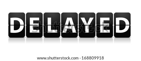 Delayed: the word delayed written in flip type display which is very commonly found in arrival style boards at the airport - stock photo