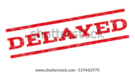 Delayed watermark stamp. Text caption between parallel lines with grunge design style. Rubber seal stamp with unclean texture. Glyph red color ink imprint on a white background.
