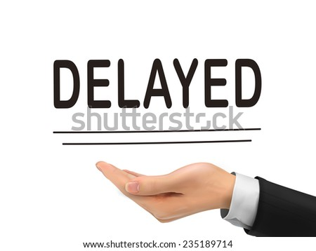 delayed word holding by realistic hand over white background - stock photo