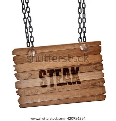 Delicious steak sign, 3D rendering, wooden board on a grunge cha