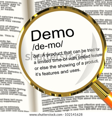 Demo Definition Magnifier Shows Demonstration Of Software Application Or Product - stock photo