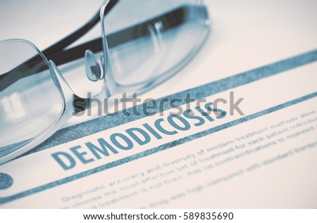 Demodicosis - Printed Diagnosis on Blue Background and Specs Lying on It. Medical Concept. Blurred Image. 3D Rendering.