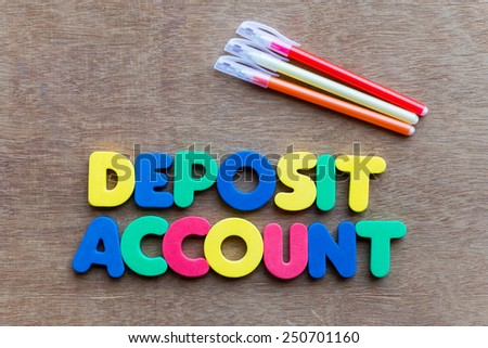 deposit account colorful word on the wooden background - stock photo