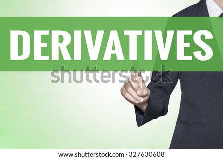Derivatives word on green virtual screen touching by business woman - stock photo
