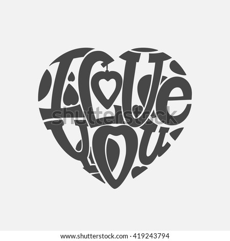 "Design lettering ""I love you."" Hand drawing, an individual font. The composition of the letters in the shape of a heart.