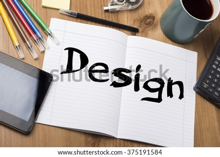 Design - Note Pad With Text On Wooden Table - with office  tools - stock photo