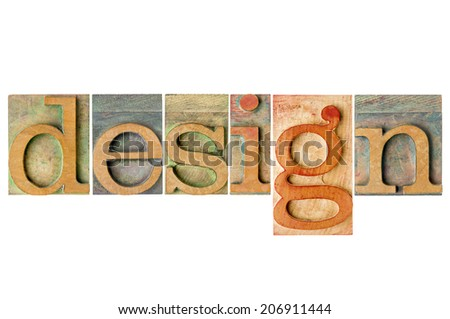 design word - a collage of isolated letterpress wood type printing blocks