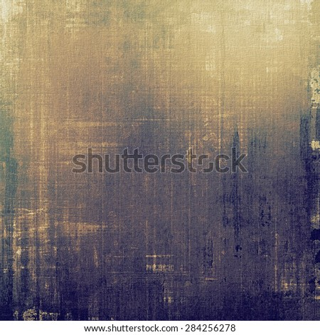 Designed grunge texture or retro background. With different color patterns: yellow (beige); brown; gray; blue