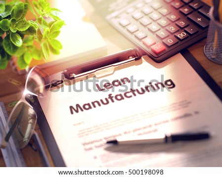Desk with Office Supplies Around the Clipboard with Paper and Business Concept - Lean Manufacturing. 3d Rendering. Blurred and Toned Image.