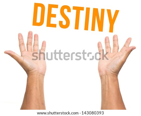 Destiny with two open hands isolated on white background