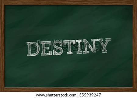 DESTINY word written on green board