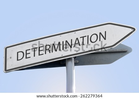 DETERMINATION word on road sign