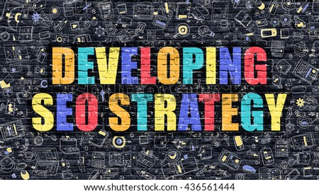 Developing SEO Strategy - Multicolor Concept on Dark Brick Wall Background with Doodle Icons Around. Illustration with Elements of Doodle Style. Developing SEO Strategy on Dark Wall. - stock photo