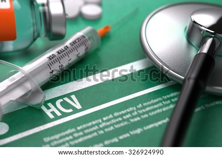 Diagnosis - HCV. Medical Concept on Green Background with Blurred Text and Composition of Pills, Syringe and Stethoscope. Selective Focus. - stock photo