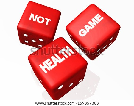 dices red- health not game