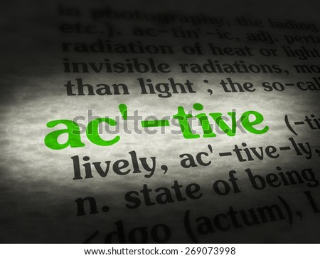 Dictionary definition of the word active.