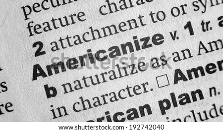 Dictionary definition of the word Americanize - stock photo