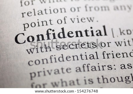 the meaning of the term confidentiality Lawyers are often required by law to keep confidential anything pertaining to the representation of a client the duty of confidentiality is much broader than the attorney–client evidentiary privilege, which only covers communications between the attorney and the client.