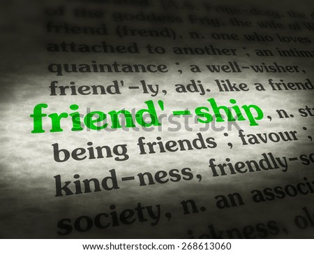 Dictionary definition of the word FRIENDSHIP.