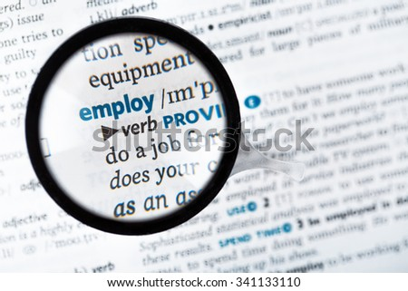 Dictionary definitions and meaning of the word employ close up and reading glass