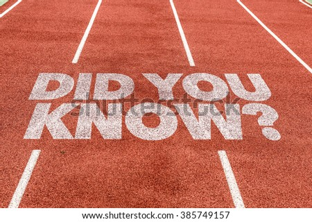 Did You Know? written on running track