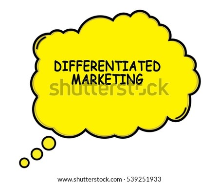 DIFFERENTIATED MARKETING speech thought bubble cloud text yellow.