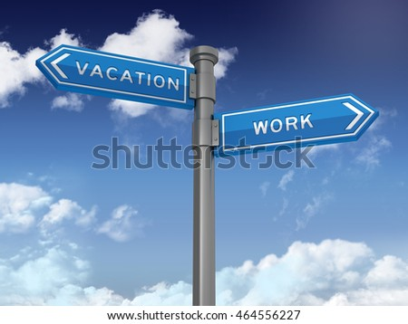 Directional Sign Series: VACATION WORK - Blue Sky and Clouds Background - High Quality 3D Rendering / Illustration