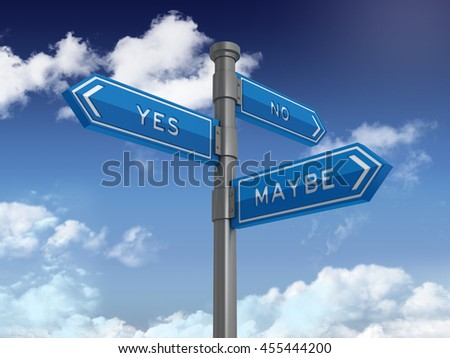 Directional Sign Series: YES NO MAYBE - Blue Sky and Clouds Background - High Quality 3D Rendering  - stock photo