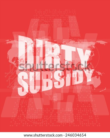 dirty subsidy on digital touch screen - stock photo