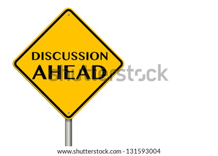 Discussion Ahead traffic sign on a white background