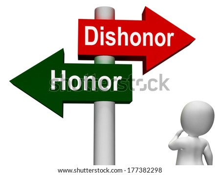 Dishonor Honor Signpost Showing Integrity And Morals