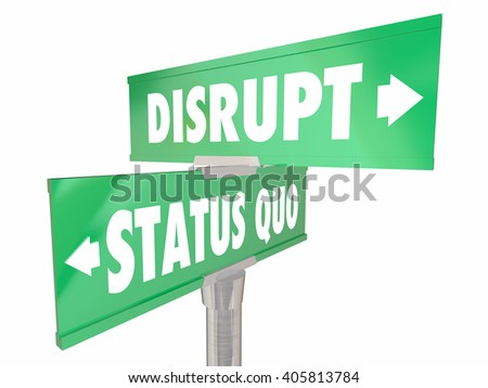 Disrupt Status Quo Two 2 Way Road Street Signs Change Innovate - stock photo