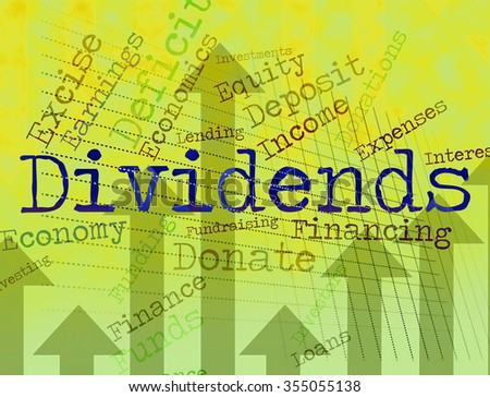 Dividends Word Meaning Stock Market And Incomes  - stock photo
