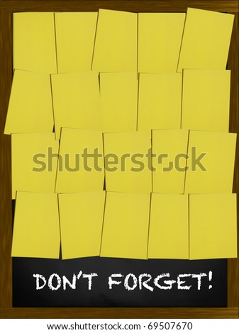 Do not forget text on a blackboard covered with yellow notes - stock photo