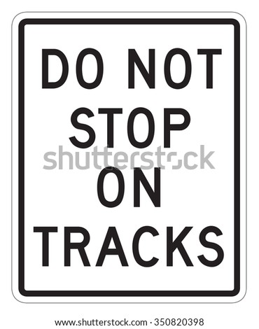 Do not stop on tracks sign isolated on a white background - stock photo