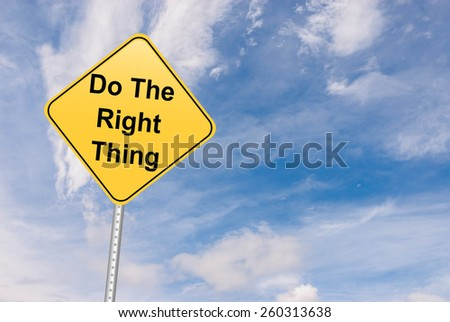 Do the Right Thing  - stock photo